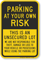 This Is An Unsecured Lot Park At Your Own Risk Sign