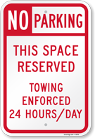 Space Reserved, Towing Enforced No Parking Sign