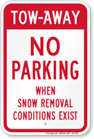 Tow-Away When Snow Removal Conditions Exist Sign