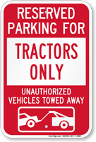 Reserved Parking For Tractors Only Tow Away Sign