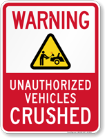 Unauthorized Vehicles Crushed No Parking Sign