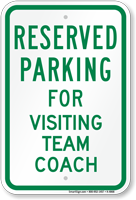 Parking Space Reserved For Visiting Team Coach Sign