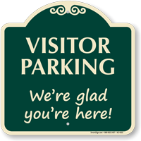 Visitor Parking We Are Glad Signature Sign