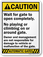 Wait For Gate To Open Completely, Caution Sign