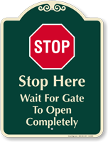Wait For Gate To Open Signature Sign
