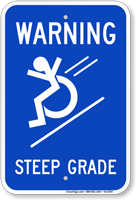 Warning, Steep Grade, Wheelchair Rolling Down Sign