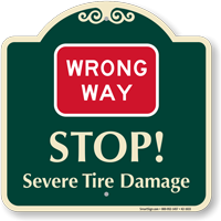 Wrong Way Severe Tire Damage Signature Sign