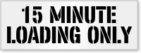 15 Minute Loading Only Floor Stencil