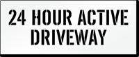 24 Hour Active Driveway Pavement Stencil