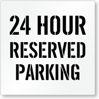 24 Hour Reserved Parking Lot Stencil