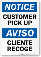 Customer Pick Up / Cliente Recoge Notice Sign