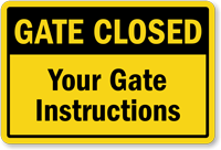 Customized Gate Instructions Gate Closed Sign