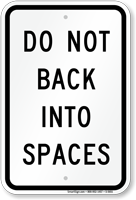 DO NOT BACK INTO SPACES