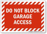 Do Not Block Garage Access Garage Parking Sign