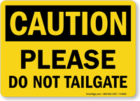 Please Do Not Tailgate OSHA Caution Sign