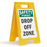 Drop Off Zone Safety First Standing Floor Sign