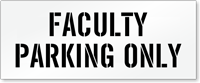 Faculty Parking Only, Parking Lot Stencil