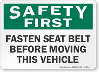 Fasten Seat Belt Before Moving Vehicle Safety First Sign
