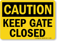 OSHA Caution Keep Gate Closed Sign