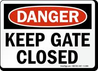 Danger Keep Gate Closed Sign