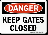Danger Keep Gates Closed Sign