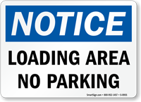 Notice Loading Area No Parking Sign