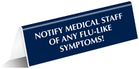 Notify Medical Staff Of Flu-like Symptoms Tabletop Sign