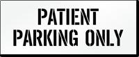 Patient Parking Only, Parking Lot Stencil