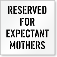 Reserved For Expectant Mothers Parking Lot Stencil
