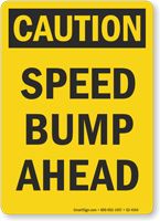 Speed Bump Ahead OSHA Caution Sign