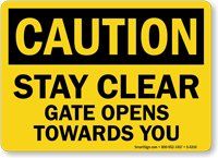 Stay Clear Gate Opens Towards You Caution Sign