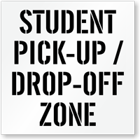 Student Pick-Up Drop-Off Zone Pavement Stencil