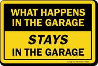 What Happens In Garage Stays In Garage Sign