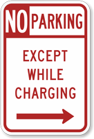 No Parking Except While Charging Right Arrow Sign