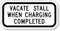 Vacate Stall When Charging Completed Sign