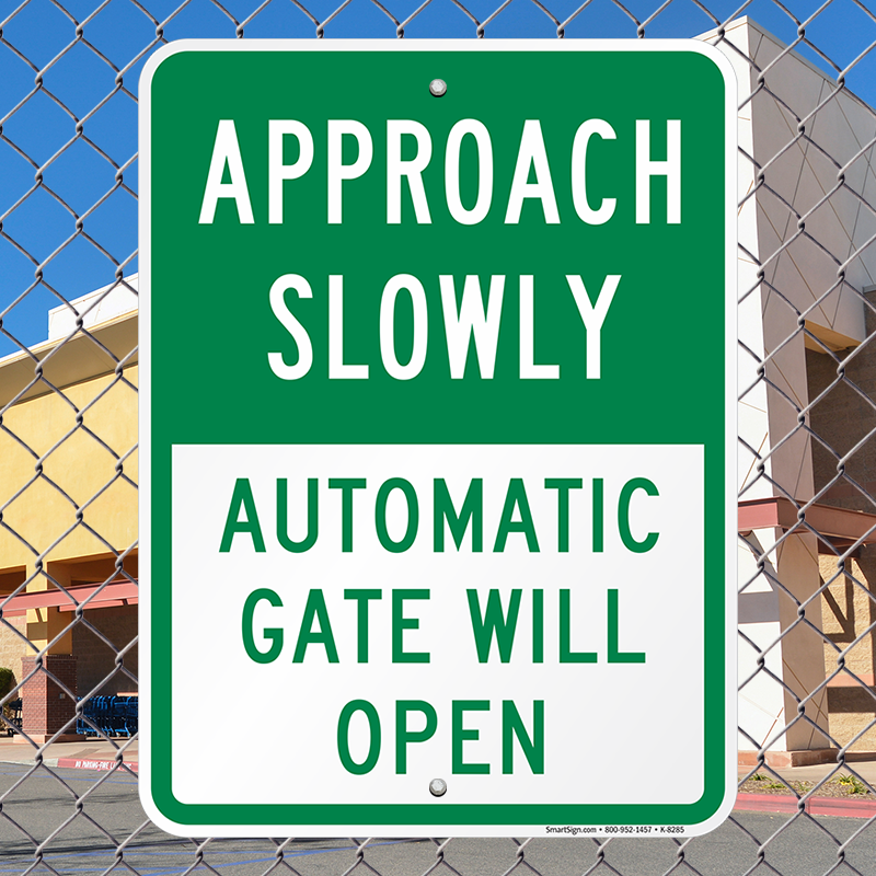 Automatic Gate Will Open Sign - Approach Slowly Warning, SKU: K-8285
