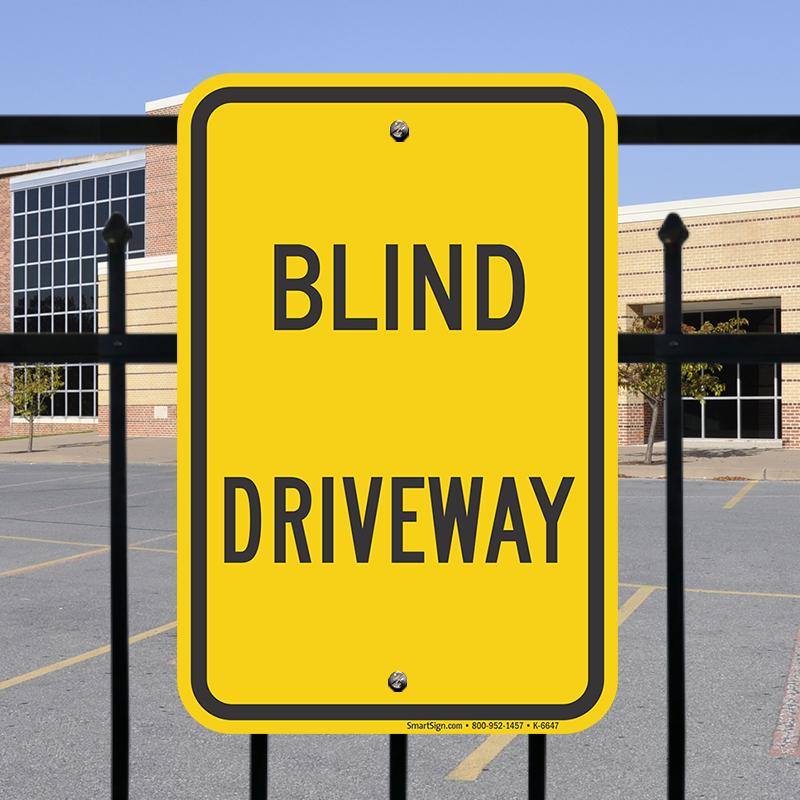 Blind Driveway Sign Sku K 6647