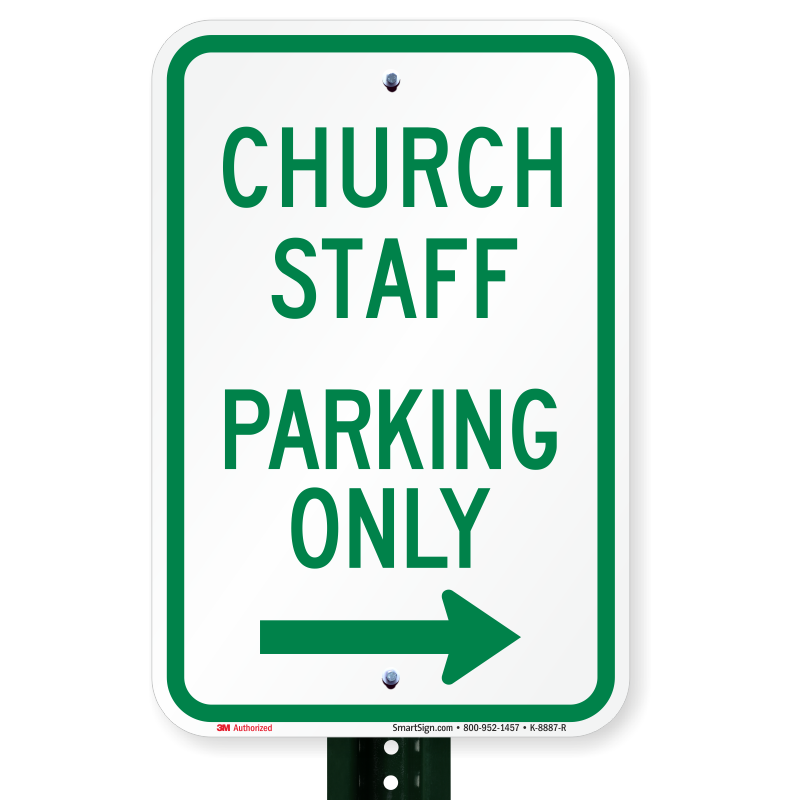 Church Staff Parking Only Sign With Right Arrow Sku K 8887 R
