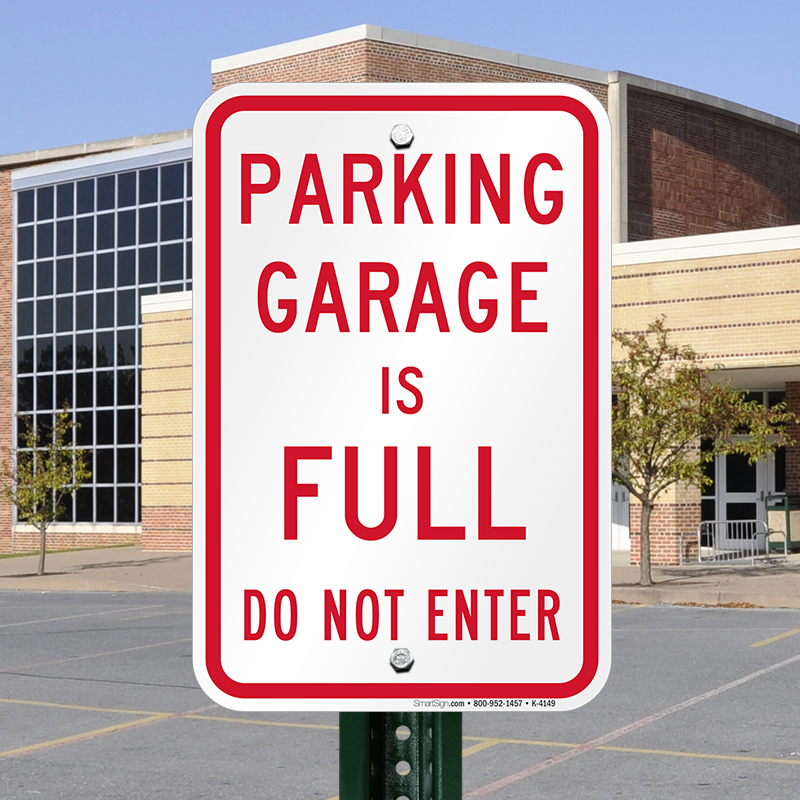 These Innovative Parking Garages Are Anything But: Parking Garage Is Full, Do Not Enter Signs, SKU: K-4149