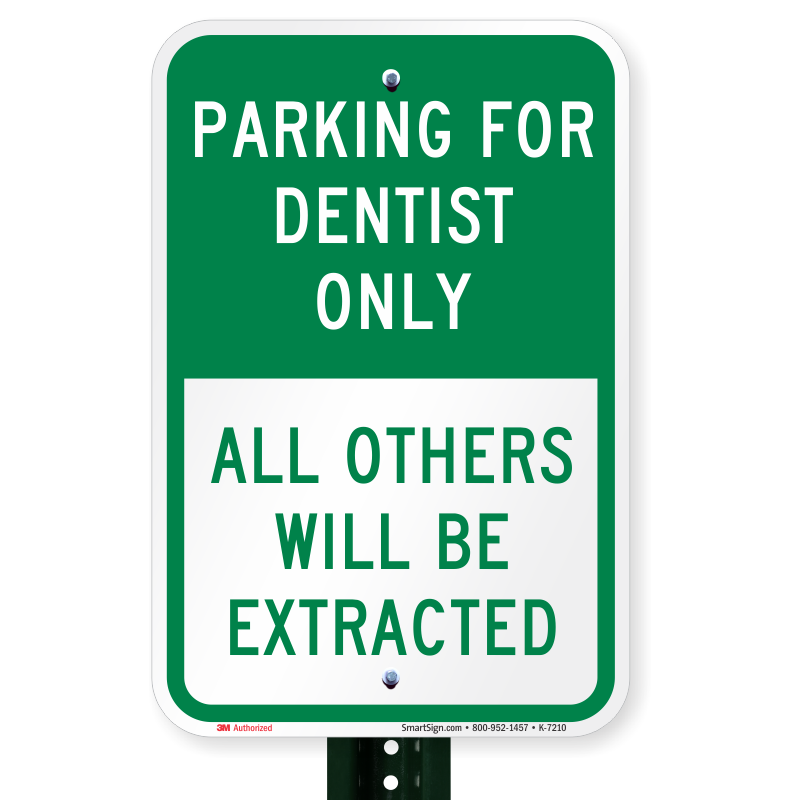 0f9885c2bd8 Parking For Dentist Only Reserved Parking Sign ...