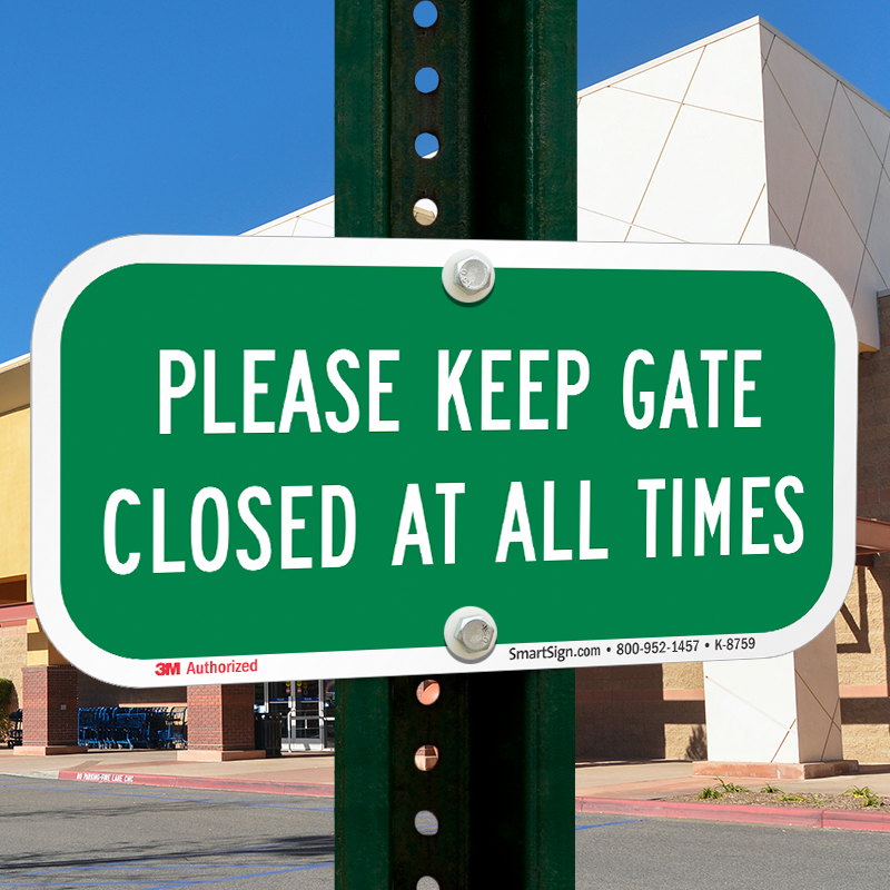 Please keep gate closed at all times sign signs