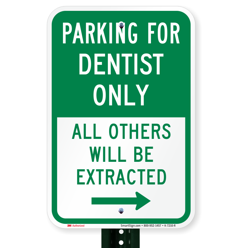 3ff50307dba Reserved Parking For Dentist Only