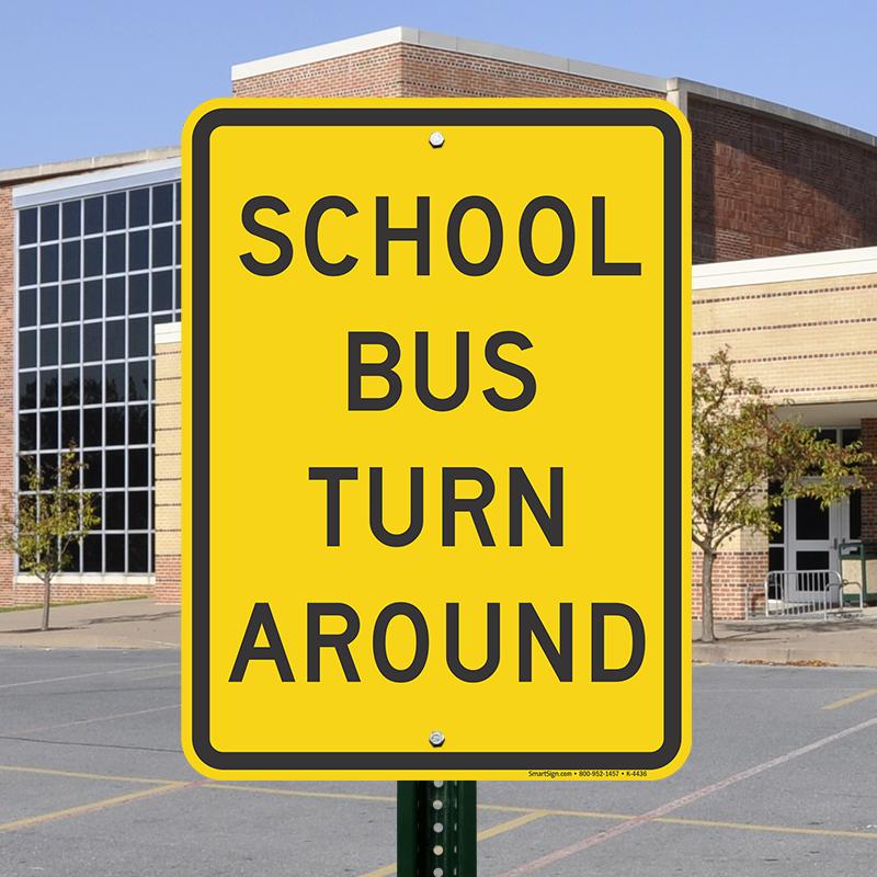 24 in x 18 in school bus turn around sign sku k4436