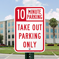 10 Minutes Parking Take Out Parking Only Signs