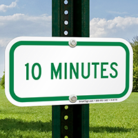 10 MINUTES Time Limit Parking Signs