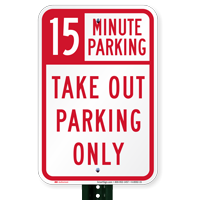 15 Minutes Parking Take Out Parking Only Signs