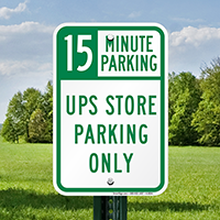 15 Minutes UPS Store Parking Only Signs