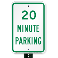 20 MINUTE PARKING Signs