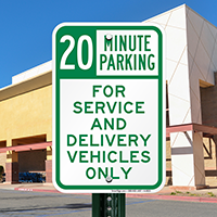 20 Minutes Parking, Service & Delivery Vehicles Signs