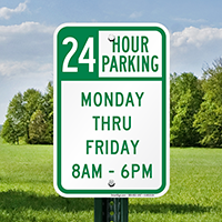 24 Hour Parking Monday Thru Friday Signs